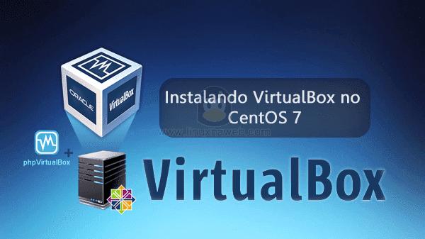 Instalando VirtualBox + phpVirtualBox no CentOS 7