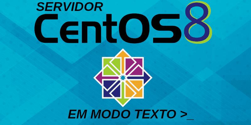 Instalando Servidor CentOS 8 em modo texto